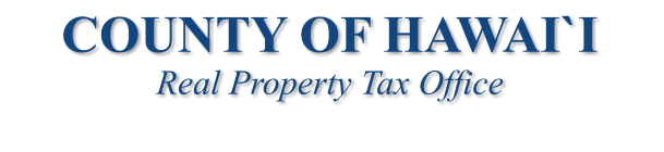 COUNTY OF HAWAI`I Real Property Tax Office
